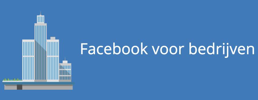 Uw Facebook bedrijfspagina inzetten voor de groei van het bedrijf
